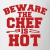 BEWARE THE CHEF IS HOT! with spatula and BBQ tongs - Coffee/Tea Mug