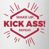 wake up kick ass repeat Statement fun motivation  - Coffee/Tea Mug
