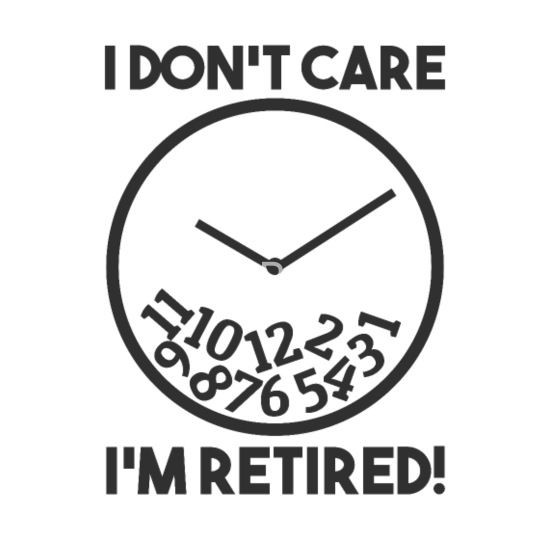 I don\'t Care i\'m Retired Funny Retirement Quotes Coffee/Tea Mug - white
