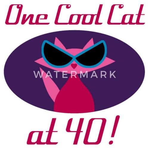 cool cat 40th birthday by zennykenny spreadshirt