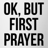 Ok but First Prayer Christian T-shirt - Coffee/Tea Mug