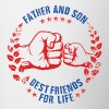 FATHER AND SON BEST FRIENDS FOR LIFE USA - Coffee/Tea Mug