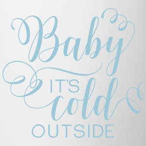 Baby It's Cold Outside - Coffee/Tea Mug