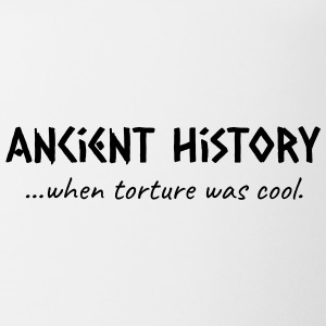 Ancient History When Torture Was Cool - Coffee/Tea Mug