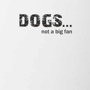 Dogs not a Big Fan - Coffee/Tea Mug