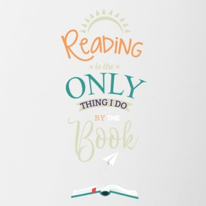 Reading Is The Only Thing I Do By The Book T-Shirt - Coffee/Tea Mug