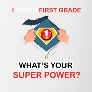 I Teach 1st Grade What's Your Superpower - Coffee/Tea Mug