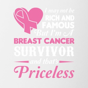Not Rich Famous I Breast Cancer Survivor - Coffee/Tea Mug