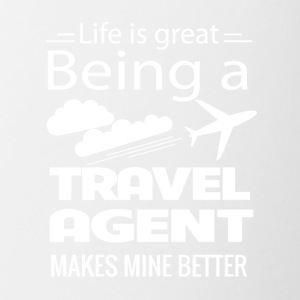 Great Being Travel Agent Make Mine Better - Coffee/Tea Mug