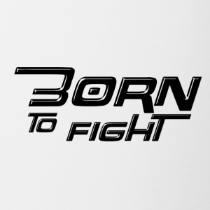 Born to fight - Coffee/Tea Mug