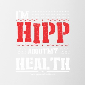 I am HIPP about Health - Coffee/Tea Mug