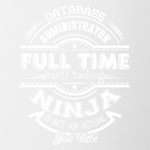 Database Administrator Shirt - Coffee/Tea Mug