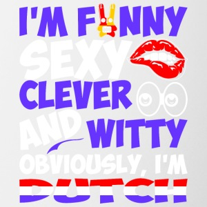Im Funny Sexy Clever And Witty Im Dutch - Coffee/Tea Mug