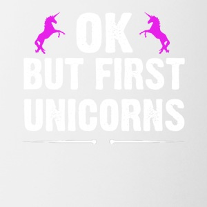 OK But First Unicorns - Coffee/Tea Mug