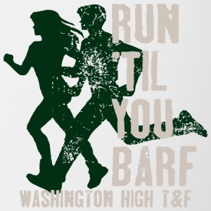 Run Til You Barf Washington High T F - Coffee/Tea Mug