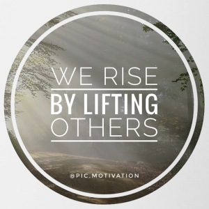 rise by lifting others - Coffee/Tea Mug