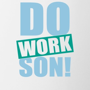 Do Work Son - Coffee/Tea Mug