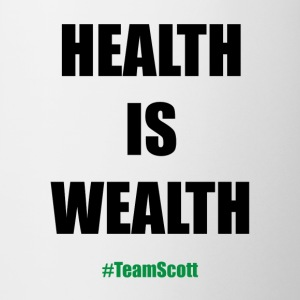 Team Scott Health Is Wealth - Coffee/Tea Mug