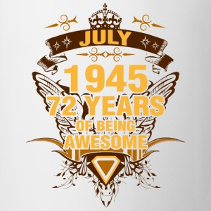 July 1945 72 Years of Being Awesome - Coffee/Tea Mug