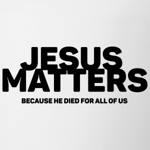 Jesus Matters - Coffee/Tea Mug