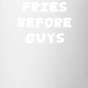 FRIES before GUYS - Coffee/Tea Mug