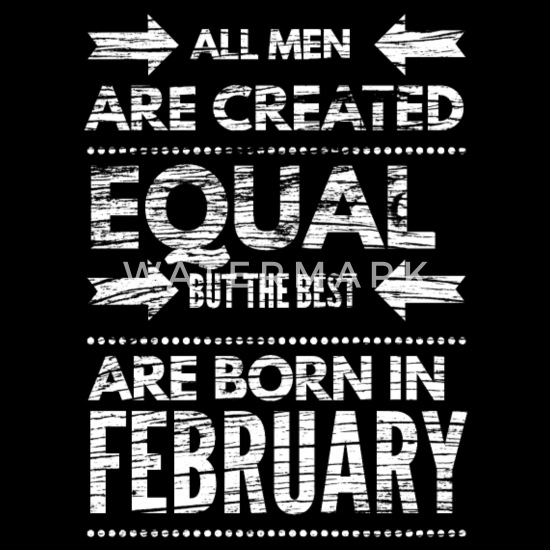 Funny Birthday Quote Best Men Born In February Organic Long Sleeved