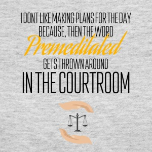 Premeditated in a courtroom - Women's Long Sleeve Jersey T-Shirt