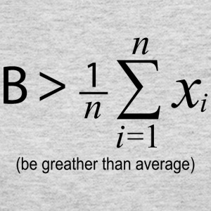 Be Greater than Average - Women's Long Sleeve Jersey T-Shirt