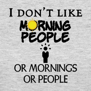 I don't like morning people - Women's Long Sleeve Jersey T-Shirt