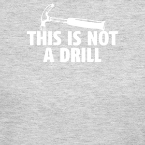 This Is Not A Drill - Women's Long Sleeve Jersey T-Shirt