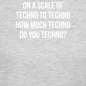 ON A SCALE OF TECHNO TO TECHNO HOW MUCH TECHNO - Women's Long Sleeve Jersey T-Shirt