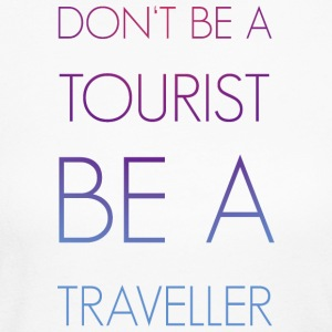 Don't be a tourist be a traveller. - Women's Long Sleeve Jersey T-Shirt