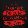 If you think I'm cute you should see my Dad - Women's Long Sleeve Jersey T-Shirt