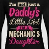 Im Not A Daddy Little Girl Im A Mechanic Daughter - Women's Long Sleeve Jersey T-Shirt