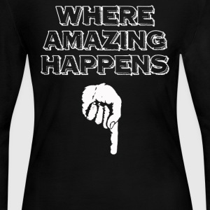 Where Amazing Happens - Women's Long Sleeve Jersey T-Shirt