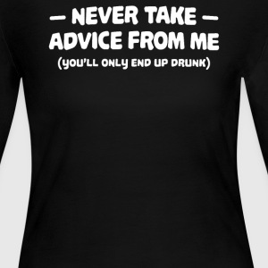 NEVER TAKE ADVICE FROM ME - Women's Long Sleeve Jersey T-Shirt