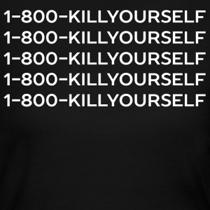 Hotline Meme 1-800-KILLYOURSELF Shirt - Women's Long Sleeve Jersey T-Shirt