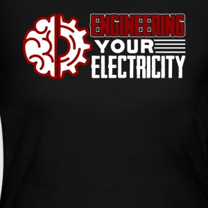 Engineering Your Electricity Shirt - Women's Long Sleeve Jersey T-Shirt
