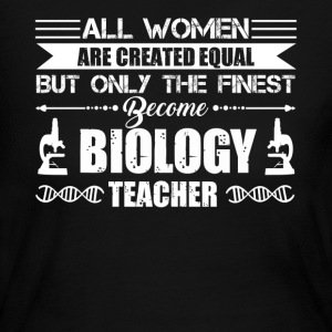 Finest Women Become Biology Teachers Shirt - Women's Long Sleeve Jersey T-Shirt