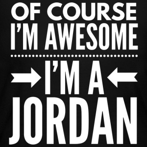 Of course I'm awesome I'm a Jordan - Women's Long Sleeve Jersey T-Shirt
