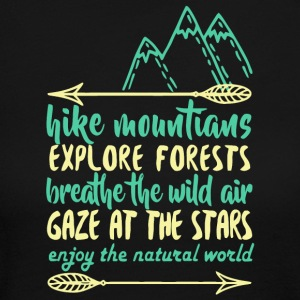 Hike Mountains Explore Forests T Shirt - Women's Long Sleeve Jersey T-Shirt