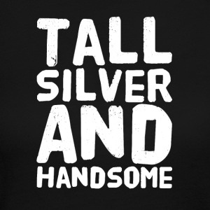 Tall silver and handsome - Women's Long Sleeve Jersey T-Shirt