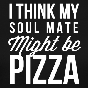 I think my soul mate might be Pizza - Women's Long Sleeve Jersey T-Shirt
