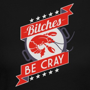 BITCHES BE CRAY - Women's Long Sleeve Jersey T-Shirt