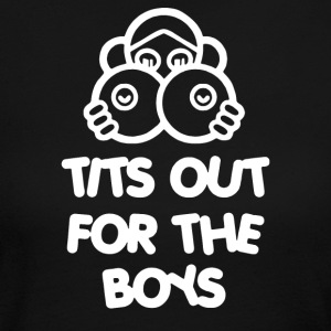 Tits Out For The Boys - Women's Long Sleeve Jersey T-Shirt