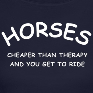 Horses are Cheaper than Therapy - Women's Long Sleeve Jersey T-Shirt
