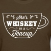 She's whiskey in a teacup - Women's T-Shirt