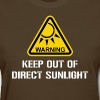 WARNING - Keep Out of Direct Sunlight - Women's T-Shirt