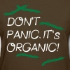 Don't Panic. It's Organic. - Women's T-Shirt