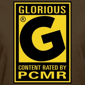 Content Rated Glorious by PC Master Race T Shirt - Women's T-Shirt